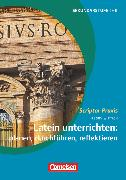 Cover-Bild zu Scriptor Praxis, Latein unterrichten: planen, durchführen, reflektieren, Buch von Klausnitzer, Peggy