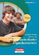 Cover-Bild zu Scriptor Praxis, Kompetenzorientierter Englischunterricht, Buch mit Kopiervorlagen über Webcode von Keller, Stefan Daniel