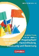 Cover-Bild zu Scriptor Praxis, Keine Angst vor Projektarbeit! So gelingen Themenfindung, Umsetzung und Bewertung, Buch von Dornbusch, Ralf