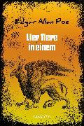 Cover-Bild zu Vier Tiere in einem (eBook) von Poe, Edgar Allan