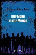 Cover-Bild zu Der Mann der Menge (eBook) von Poe, Edgar Allan