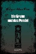 Cover-Bild zu Die Grube und das Pendel (eBook) von Poe, Edgar Allan