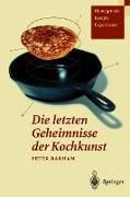 Cover-Bild zu Die letzten Geheimnisse der Kochkunst von Barham, Peter
