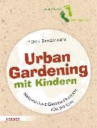 Cover-Bild zu Urban Gardening mit Kindern (eBook) von Bergmann, Heide
