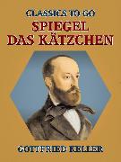 Cover-Bild zu Spiegel, das Kätzchen (eBook) von Keller, Gottfried
