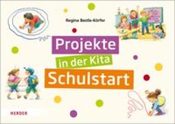 Cover-Bild zu Projekte in der Kita: Schulstart von Bestle-Körfer, Regina