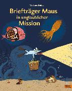 Cover-Bild zu Dubuc, Marianne: Briefträger Maus in unglaublicher Mission