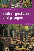 Cover-Bild zu Bross-Burkhardt, Brunhilde: Gräber gestalten und pflegen