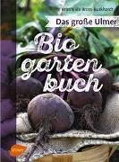 Cover-Bild zu Bross-Burkhardt, Brunhilde: Das große Ulmer Biogarten-Buch