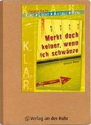 Cover-Bild zu K.L.A.R. - Literatur-Kartei: Merkt doch keiner, wenn ich schwänze von Weber, Annette