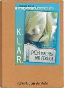 Cover-Bild zu K.L.A.R. - Literatur-Kartei: Dich machen wir fertig! von Kindler, Wolfgang