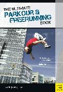 Cover-Bild zu The Ultimate Parkour & Freerunning Book (eBook) von Pach, Alexander