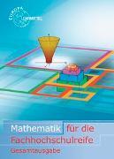 Cover-Bild zu Mathematik für die Fachhochschulreife Gesamtband von Dillinger, Josef