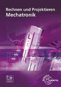 Cover-Bild zu Rechnen und Projektieren Mechatronik von Dillinger, Josef