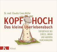 Cover-Bild zu Croos-Müller, Claudia: Kopf hoch - das kleine Überlebensbuch