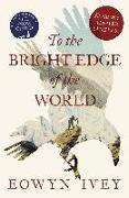 Cover-Bild zu Ivey, Eowyn: TO THE BRIGHT EDGE OF THE WORLD: Exclusive Chapter Sampler (eBook)