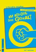 Cover-Bild zu K.L.A.R. - Theaterstücke Literatur-Kartei: Im Strudel der Gewalt von Seedorf, Karla