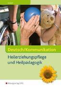 Cover-Bild zu Deutsch / Kommunikation - Heilerziehungspflege und Heilpädagogik / Deutsch/Kommunikation von Seedorf, Karla