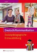 Cover-Bild zu Deutsch / Kommunikation / Deutsch/Kommunikation - Sozialpädagogische Erstausbildung von Seedorf, Karla