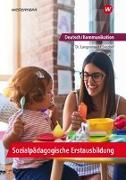 Cover-Bild zu Deutsch/Kommunikation - Sozialpädagogische Erstausbildung. Ein Arbeitsbuch für Kinderpflege und Sozialassistenz: Schülerband von Seedorf, Karla