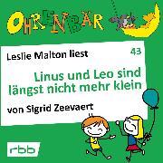 Cover-Bild zu Ohrenbär - eine OHRENBÄR Geschichte, 4, Folge 43: Linus und Leo sind längst nicht mehr klein (Hörbuch mit Musik) (Audio Download) von Zeevaert, Sigrid