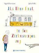 Cover-Bild zu Als Nino fast in den Zirkuswagen zog von Zeevaert, Sigrid