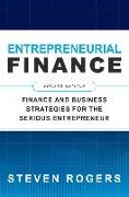 Cover-Bild zu Entrepreneurial Finance, Fourth Edition: Finance and Business Strategies for the Serious Entrepreneur von Rogers, Steven