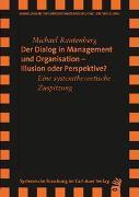 Cover-Bild zu Der Dialog in Management und Organisation Illusion oder Perspektive von Rautenberg, Michael