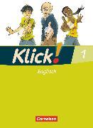 Cover-Bild zu Klick! Englisch, Alle Bundesländer, Band 1: 5. Schuljahr, Schülerbuch von Göbels, Nicola