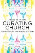 Cover-Bild zu Curating Church (eBook) von Myers, Jacob Daniel