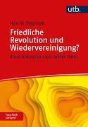 Cover-Bild zu Friedliche Revolution und Wiedervereinigung? Frag doch einfach! von Bispinck, Henrik