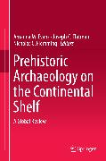 Cover-Bild zu Evans, Amanda M. (Hrsg.): Prehistoric Archaeology on the Continental Shelf (eBook)