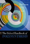 Cover-Bild zu Fortescue, Michael (Hrsg.): The Oxford Handbook of Polysynthesis (eBook)