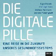 Cover-Bild zu Herrmann, Andreas: Die digitale Pille (Audio Download)