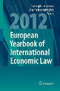 Cover-Bild zu Herrmann, Christoph (Hrsg.): European Yearbook of International Economic Law 2012 (eBook)