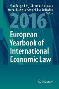 Cover-Bild zu Terhechte, Jörg Philipp (Hrsg.): European Yearbook of International Economic Law 2016 (eBook)