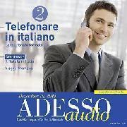 Cover-Bild zu Italienisch lernen Audio - Telefonieren auf Italienisch 2 (Audio Download) von Collaci, Marina