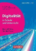 Cover-Bild zu Digitalität in Schule und Unterricht, Ein Leitfaden für die Praxis, Buch von Bieler, Ines