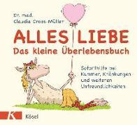 Cover-Bild zu Croos-Müller, Claudia: Alles Liebe - Das kleine Überlebensbuch