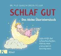 Cover-Bild zu Croos-Müller, Claudia: Schlaf gut - Das kleine Überlebensbuch