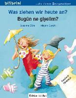 Cover-Bild zu Was ziehen wir heute an? Kinderbuch Deutsch-Türkisch von Böse, Susanne