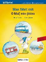 Cover-Bild zu Max fährt mit. Deutsch-Griechisch von Fischer, Ulrike