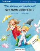 Cover-Bild zu Was ziehen wir heute an? Kinderbuch Deutsch-Französisch von Böse, Susanne
