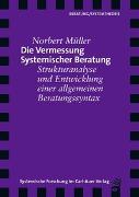 Cover-Bild zu Die Vermessung Systemischer Beratung von Müller, Norbert