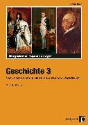 Cover-Bild zu Geschichte 3. Vom Absolutismus bis zum Deutschen Kaiserreich von Röser, Winfried