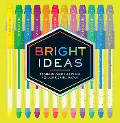 Cover-Bild zu Chronicle Books (Geschaffen): Bright Ideas: 12 Neon and Glitter Colored Gel Pens