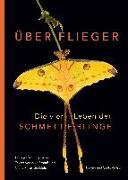 Cover-Bild zu Überflieger. Die vier Leben der Schmetterlinge von Straaß, Veronika