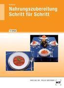 Cover-Bild zu Nahrungszubereitung Schritt für Schritt von Schlieper, Cornelia A.