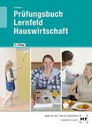 Cover-Bild zu Prüfungsbuch Lernfeld Hauswirtschaft von Schlieper, Cornelia A.