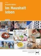 Cover-Bild zu Arbeitsblätter mit eingetragenen Lösungen Im Haushalt leben von Schlieper, Cornelia A.
